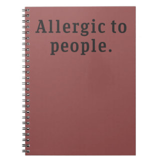 """Allergic to people"" notebook"