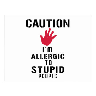Allergic to stupid people postcard