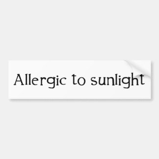 Allergic to Sunlight Bumper Sticker