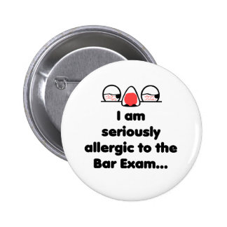 Allergic to the Bar Exam 2 Inch Round Button