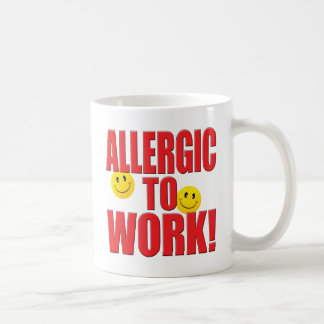 Allergic Work Life Coffee Mug
