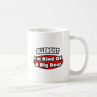 Allergist ... Big Deal Coffee Mug