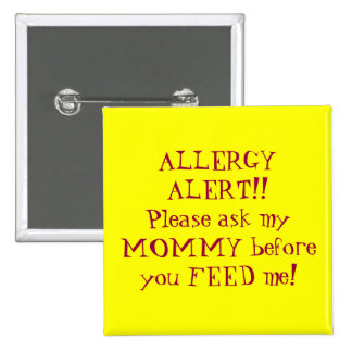 ALLERGY ALERT!!Please ask my MOMMY before you F... 2 Inch Square Button