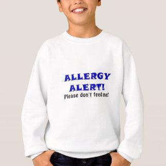 Allergy Alert Please Dont Feed Me Sweatshirt