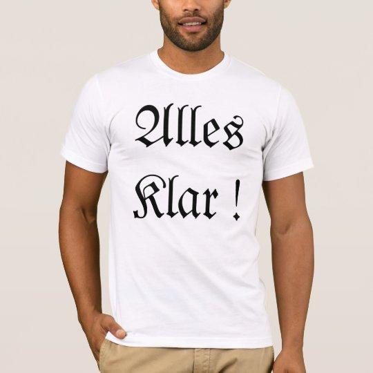 Alles Klar ! T-Shirt