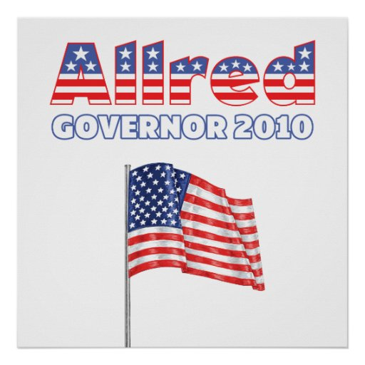 Allred Patriotic American Flag 2010 Elections Posters