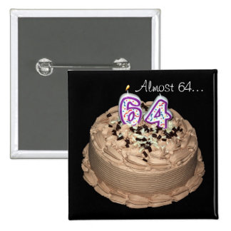 Almost 64... 64th Birthday Party Cake Button