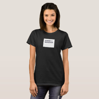 Almost a detective women's t-shirt