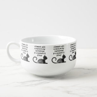 Almost all creativity involves purposeful play I Soup Mug