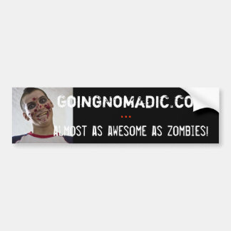 Almost As Awesome As Zombies Bumper Sticker