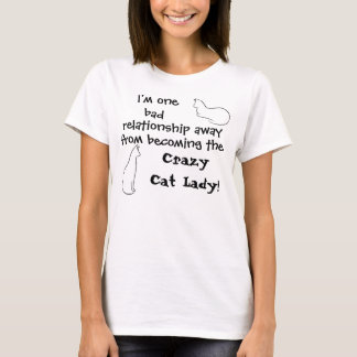Almost the Crazy Cat Lady T-Shirt
