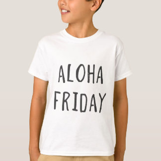 Aloha Friday T-Shirt