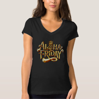ALOHA FRIDAY T-Shirt