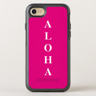Aloha personalized Monograms Typography Hot Pink OtterBox Symmetry iPhone 8/7 Case