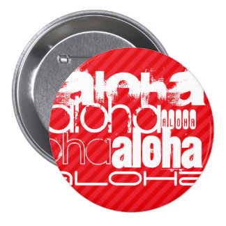 Aloha; Scarlet Red Stripes 3 Inch Round Button