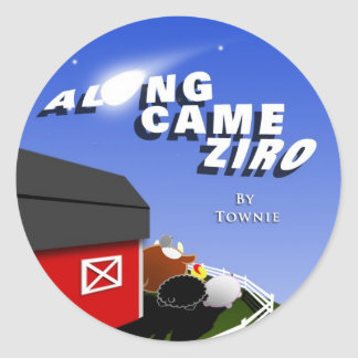 Along Came Ziro Sticker