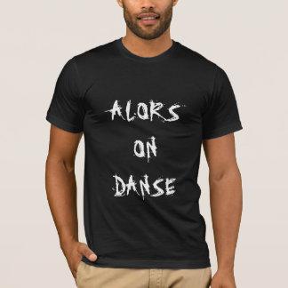 Alors on danse T-Shirt