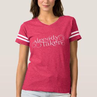 """""""Already Taken"""" Romantic T-shirt"""