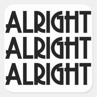 Alright Alright Alright Square Sticker