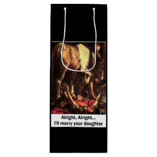 Alright - I'll Marry your Daughter Wine Gift Bag