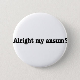 Alright_my_ansum 2 Inch Round Button