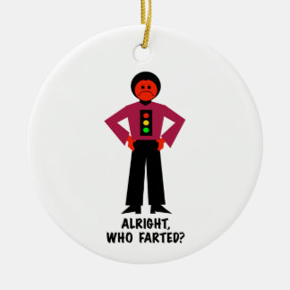 Alright, Who Farted? Ceramic Ornament
