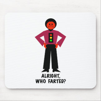 Alright, Who Farted? Mouse Pad