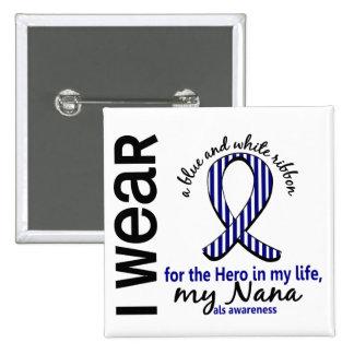 ALS Hero In My Life Nana 4 2 Inch Square Button