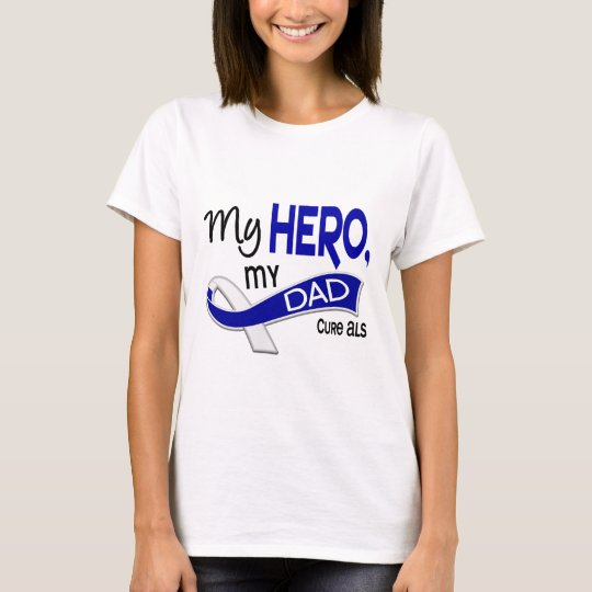 ALS My Dad My Hero 42 T-Shirt
