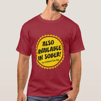 also available in sober! T-Shirt