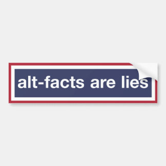 Alt-facts Are Lies! Resist Trump! Bumper Sticker