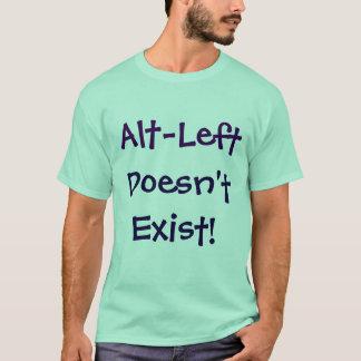Alt-Left Doesn't Exist! Shirt