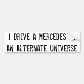 Alternate Universe Fantasies Bumper Sticker