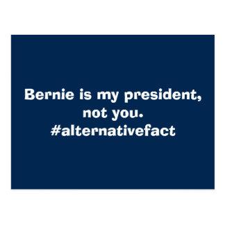 Alternative Fact: Bernie Is My President Postcard