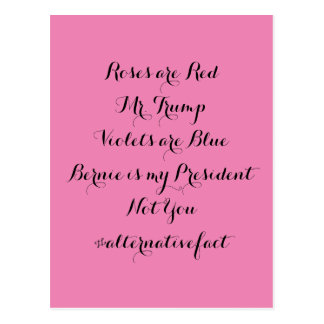 Alternative Fact: Bernie Is My President Valentine Postcard