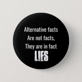 Alternative facts are lies 2 inch round button