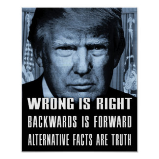 Alternative Facts Are Truth - Anti President Trump Poster