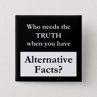 """Alternative Facts"" Black Button"