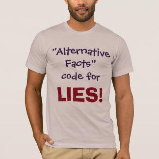 Alternative Facts code for LIES!  Shirt
