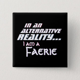 Alternative Reality Fantasy Faerie 2 Inch Square Button
