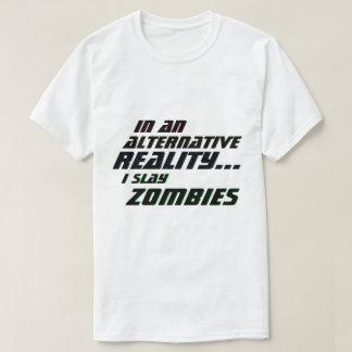 Alternative Reality I Slay Zombies RPG T-Shirt