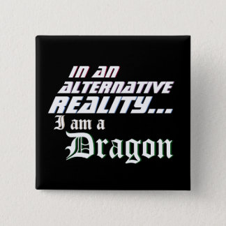 Alternative Reality I'm a Dragon 2 Inch Square Button