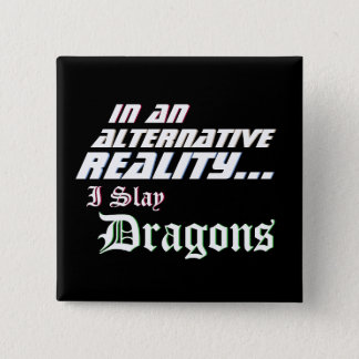 Alternative Reality Killing Dragons RPG 2 Inch Square Button