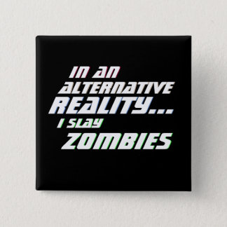 Alternative Reality Zombie Killer MMORPG 2 Inch Square Button
