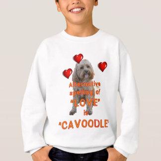 alternative spelling of LOVE is CAVOODLE Sweatshirt