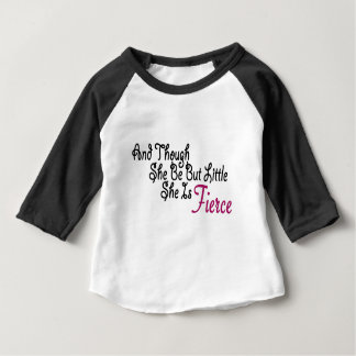 Although She Be But Little She Is Fierce Baby T-Shirt