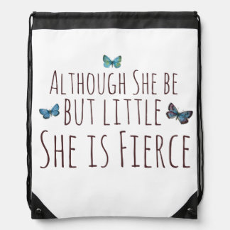 Although she be but little she is fierce cinch bag