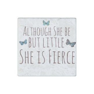 Although she be but little she is fierce stone magnets