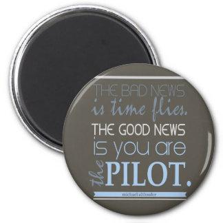Althsuler bad news time flies good news pilot 2 inch round magnet