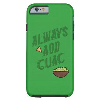 Always Add Guac Tough iPhone 6 Case